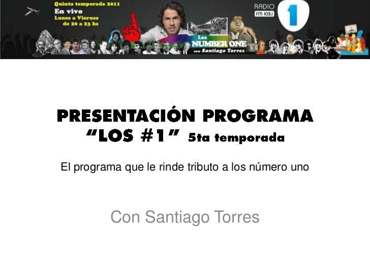 El programa que le rinde tributo a los número uno         Con Santiago Torres