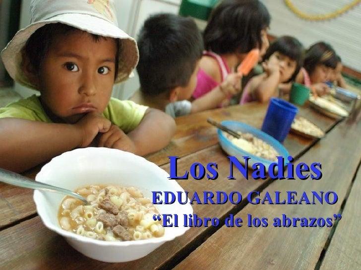 """Los Nadies EDUARDO GALEANO """" El libro de los abrazos"""""""