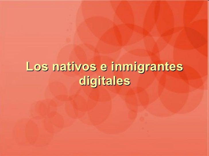 Los nativos e inmigrantes digitales