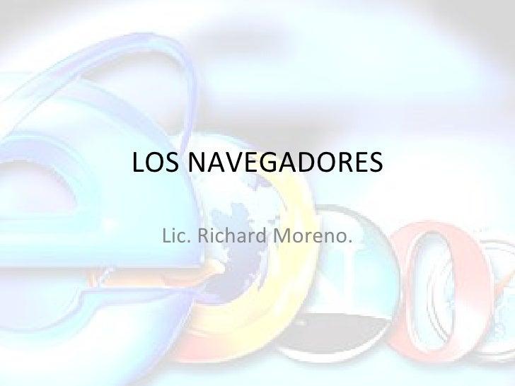 LOS NAVEGADORES Lic. Richard Moreno.