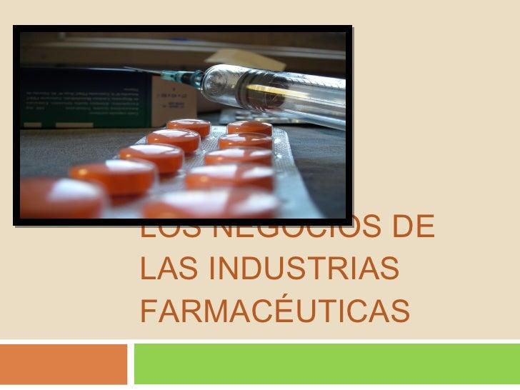 LOS NEGOCIOS DE LAS INDUSTRIAS FARMACÉUTICAS