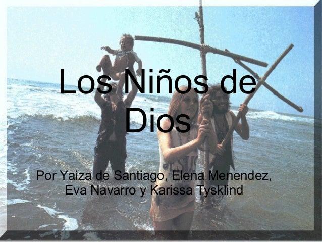 Los Niños de Dios Por Yaiza de Santiago, Elena Menendez, Eva Navarro y Karissa Tysklind
