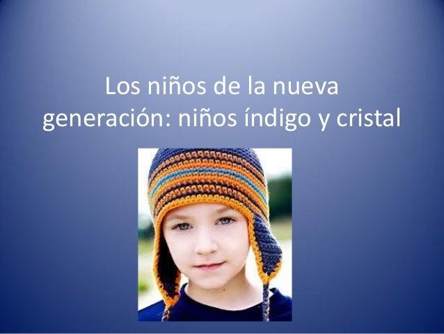 Los niños de la nueva generación: niños índigo y cristal