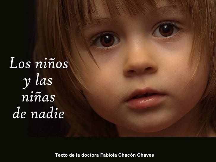 Texto de la doctora Fabiola ChacónChaves Los niños  y las niñas de nadie