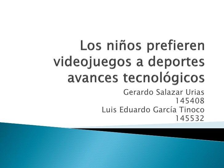 Gerardo Salazar Urias                   145408Luis Eduardo García Tinoco                   145532