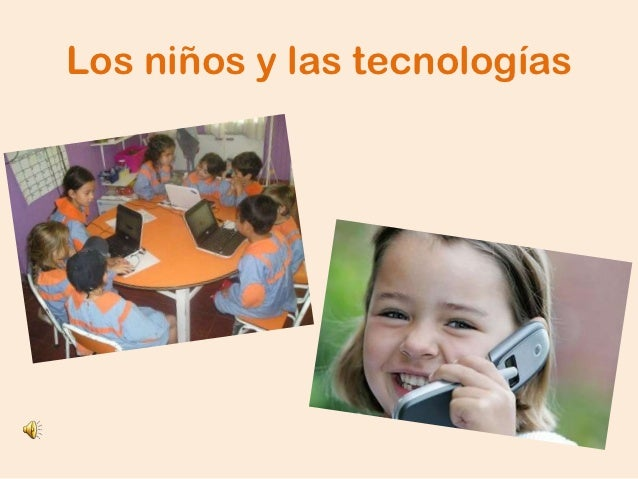 Los niños y las tecnologías
