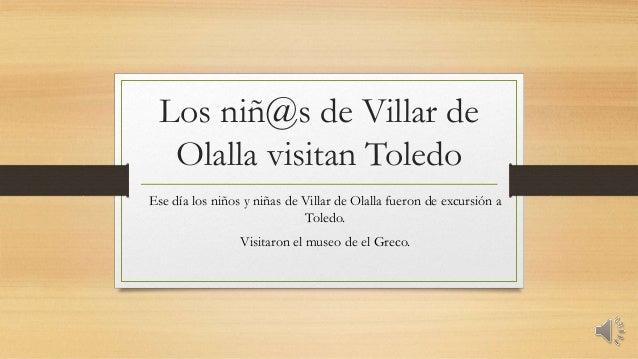 Los niñ@s de Villar de  Olalla visitan Toledo  Ese día los niños y niñas de Villar de Olalla fueron de excursión a  Toledo...