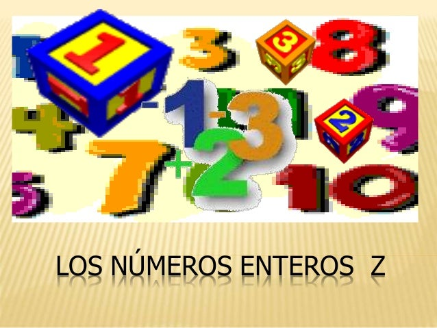LOS NÚMEROS ENTEROS Z