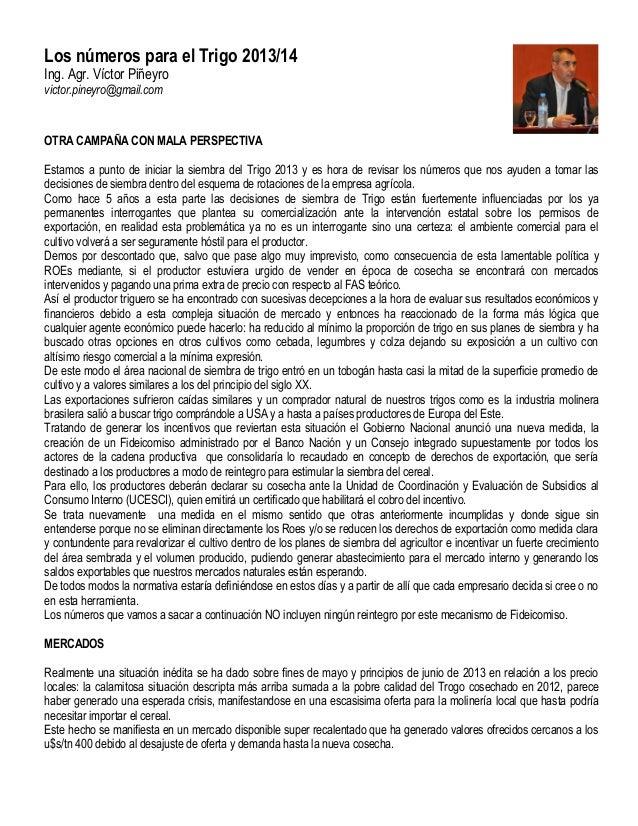Los números para el Trigo 2013/14 Ing. Agr. Víctor Piñeyro victor.pineyro@gmail.com OTRA CAMPAÑA CON MALA PERSPECTIVA Esta...
