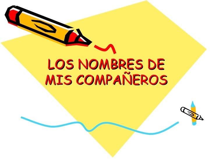 LOS NOMBRES DEMIS COMPAÑEROS