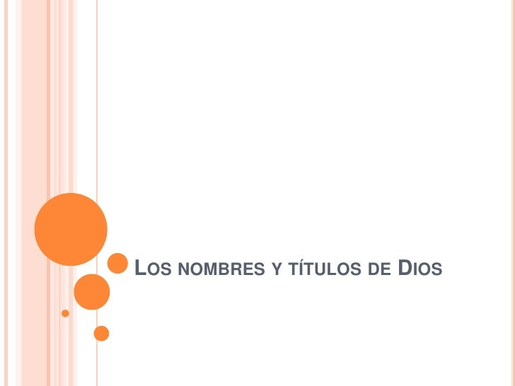 LOS NOMBRES Y TÍTULOS DE DIOS