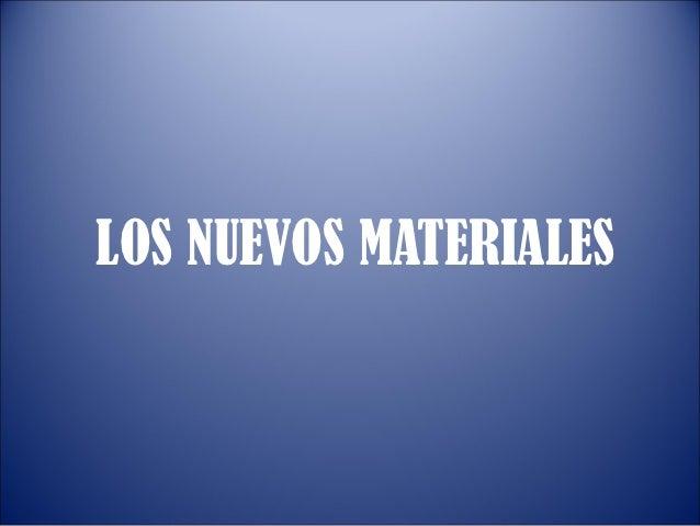 los nuevos materiales