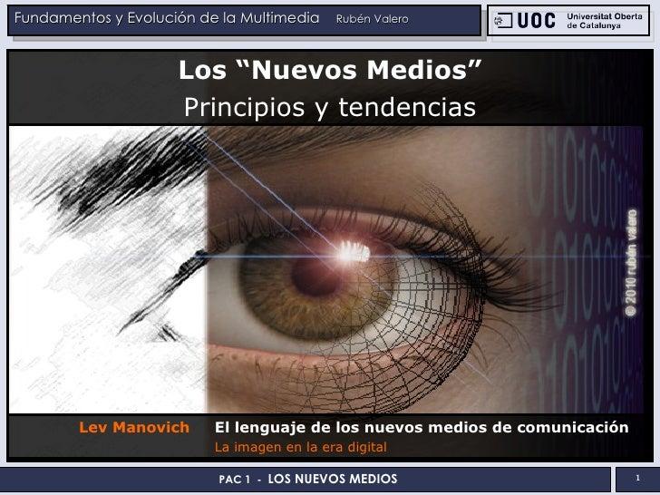 """Los """"Nuevos Medios"""" Principios y tendencias Lev Manovich El lenguaje de los nuevos medios de comunicación La imagen en la ..."""