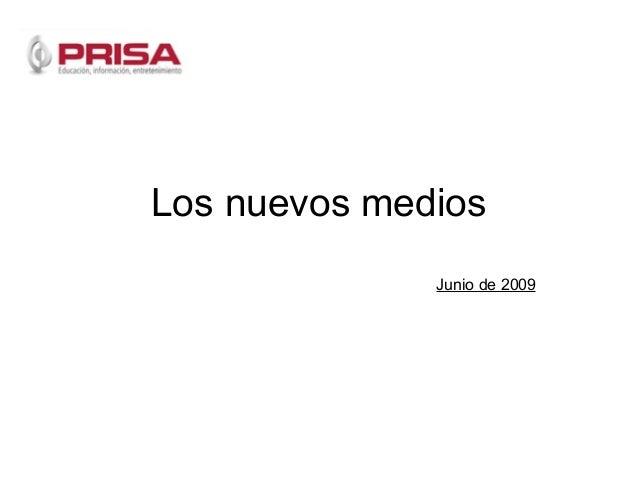 Los nuevos medios              Junio de 2009