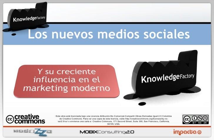 Los nuevos medios sociales Esta obra está licenciada bajo una Licencia Atribución-No Comercial-Compartir Obras Derivadas I...