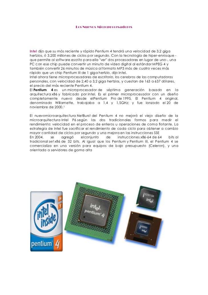 Los Nuevos Microprocesadores<br />Intel dijo que su más reciente y rápido Pentium 4 tendrá una velocidad de 3,2 giga hertz...