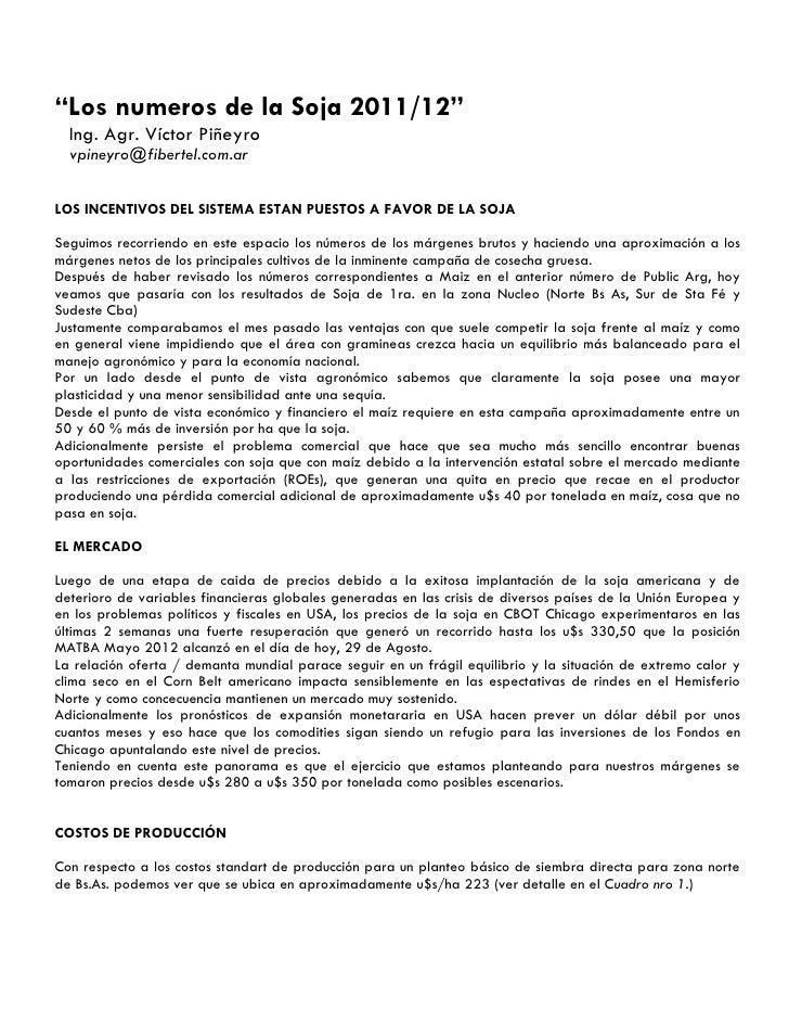"""""""Los numeros de la Soja 2011/12""""  Ing. Agr. Víctor Piñeyro  vpineyro@fibertel.com.arLOS INCENTIVOS DEL SISTEMA ESTAN PUEST..."""