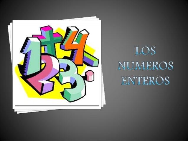 1. Definición: que son números enteros 2. Símbolo de números enteros 3. Representación en la recta numérica 4. Operaciones...