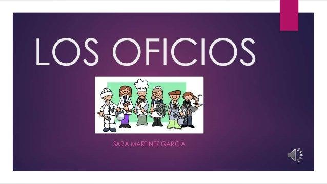 LOS OFICIOS SARA MARTINEZ GARCIA