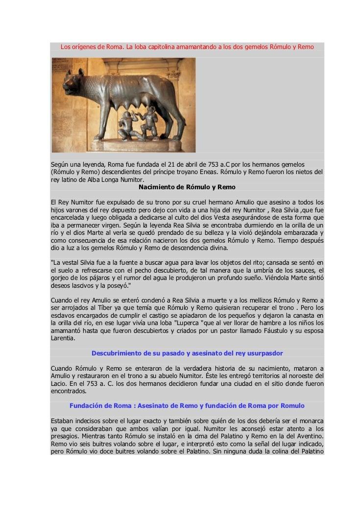 Los orígenes de Roma. La loba capitolina amamantando a los dos gemelos Rómulo y RemoSegún una leyenda, Roma fue fundada el...