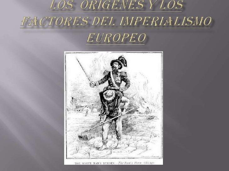 Potencias europeas  conquista de territoriosImperialismo   Factores               Definición                Protagonistas...