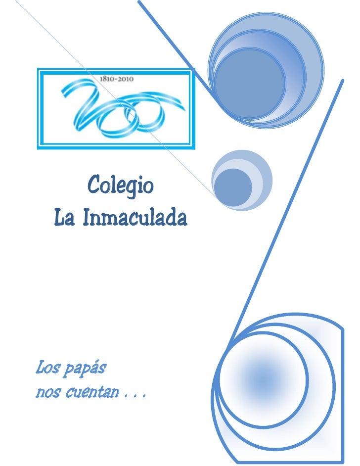 Colegio   La Inmaculada     Los papás nos cuentan . . .