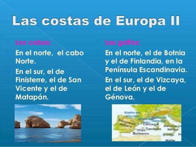  Las islas: En el norte, Islandia. En el centro, Gran  Bretaña e Irlanda. En el sur las Islas Baleares, Córcega,  Cerde...