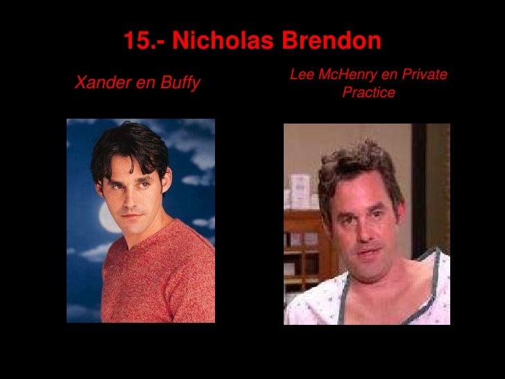 15.- Nicholas Brendon<br />Xander en Buffy<br />Lee McHenry en PrivatePractice<br />
