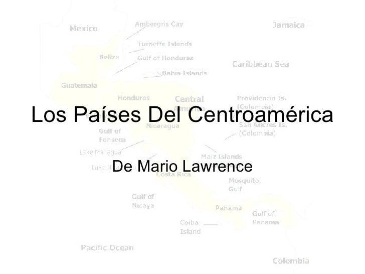 Los Países Del Centroamérica         De Mario Lawrence