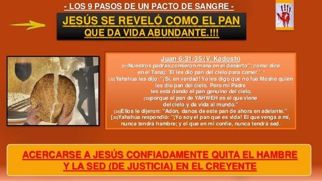 - LOS 9 PASOS DE UN PACTO DE SANGRE - ACERCARSE A JESÚS CONFIADAMENTE QUITA EL HAMBRE Y LA SED (DE JUSTICIA) EN EL CREYENT...