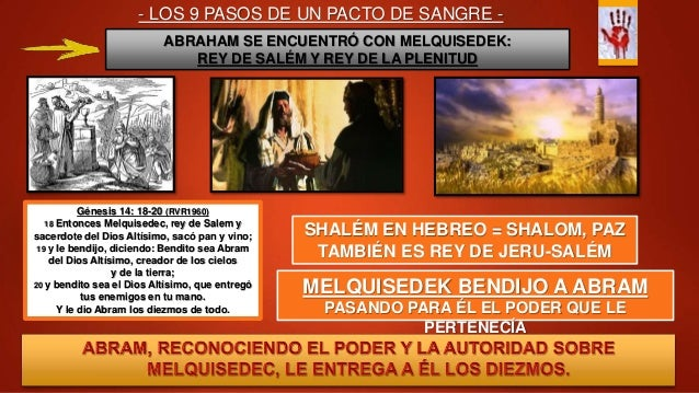 - LOS 9 PASOS DE UN PACTO DE SANGRE - ABRAHAM SE ENCUENTRÓ CON MELQUISEDEK: REY DE SALÉM Y REY DE LA PLENITUD SHALÉM EN HE...