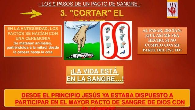 - LOS 9 PASOS DE UN PACTO DE SANGRE - EN LA ANTIGÜEDAD, LOS PACTOS SE HACÍAN CON UNA CEREMONIA Se mataban animales, partié...