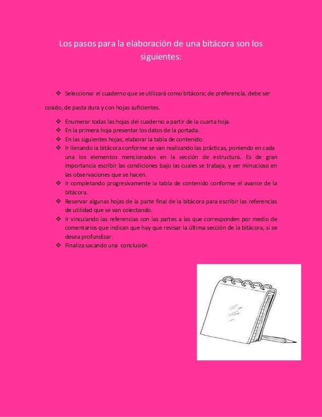 Los pasos para la elaboración de una bitácora son los                           siguientes:     Seleccionar el cuaderno q...