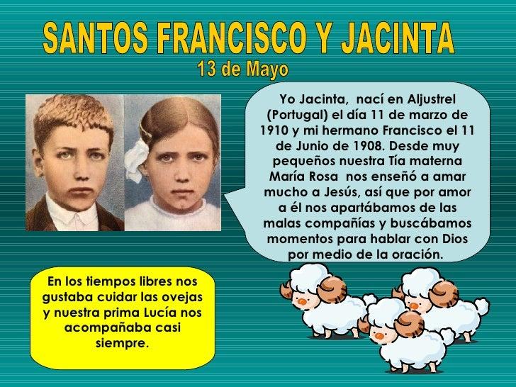 Yo Jacinta, nací en Aljustrel                              (Portugal) el día 11 de marzo de                             19...
