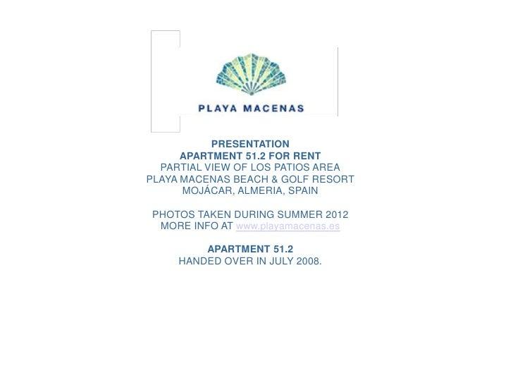 PRESENTATION      APARTMENT 51.2 FOR RENT  PARTIAL VIEW OF LOS PATIOS AREAPLAYA MACENAS BEACH & GOLF RESORT      MOJÁCAR, ...
