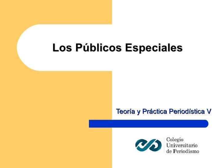 Los Públicos Especiales Teoría y Práctica Periodística V