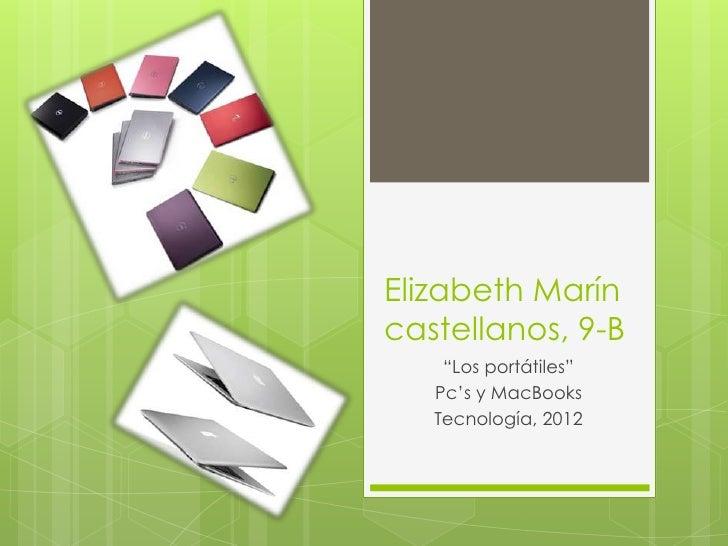"""Elizabeth Maríncastellanos, 9-B    """"Los portátiles""""   Pc's y MacBooks   Tecnología, 2012"""