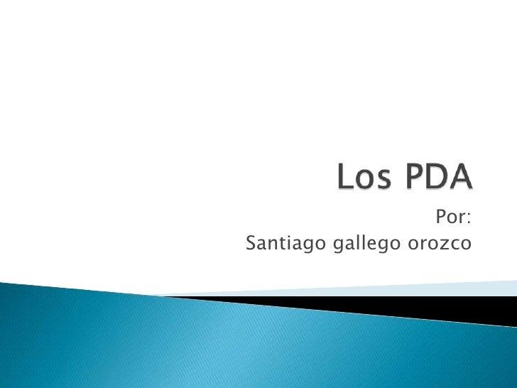 Por:Santiago gallego orozco