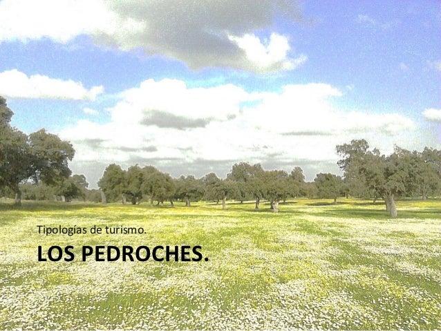 Tipologías de turismo.LOS PEDROCHES.