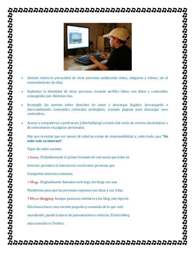  Atentar contra la privacidad de otras personas publicando datos, imágenes y videos, sin el  consentimiento de ellas.   ...