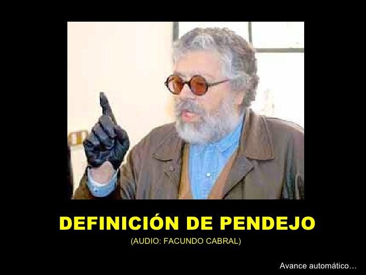 DEFINICIÓN DE PENDEJO     (AUDIO: FACUNDO CABRAL)                               Avance automático…