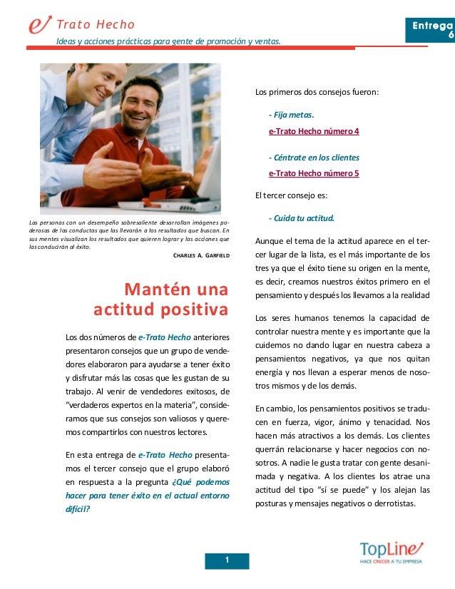 Ideas y acciones prácticas para gente de promoción y ventas. Trato Hecho E n tre ga 6 1 Los dos números de e-Trato Hecho a...