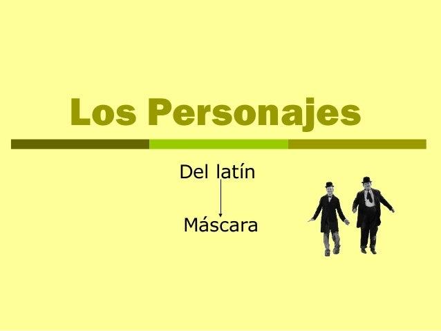 Los Personajes Del latín Máscara