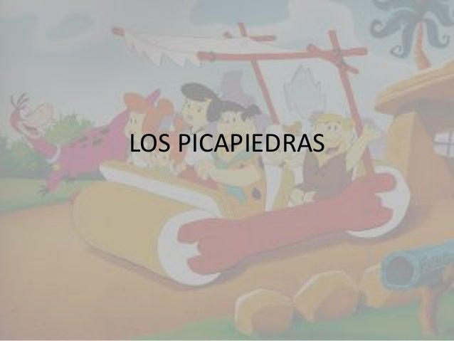 LOS PICAPIEDRAS