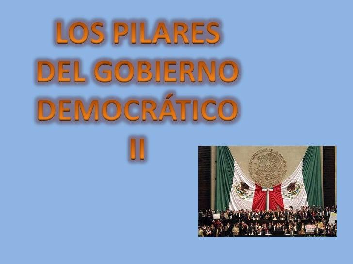 LOS PILARES DEL GOBIERNO DEMOCRÁTICO II<br />