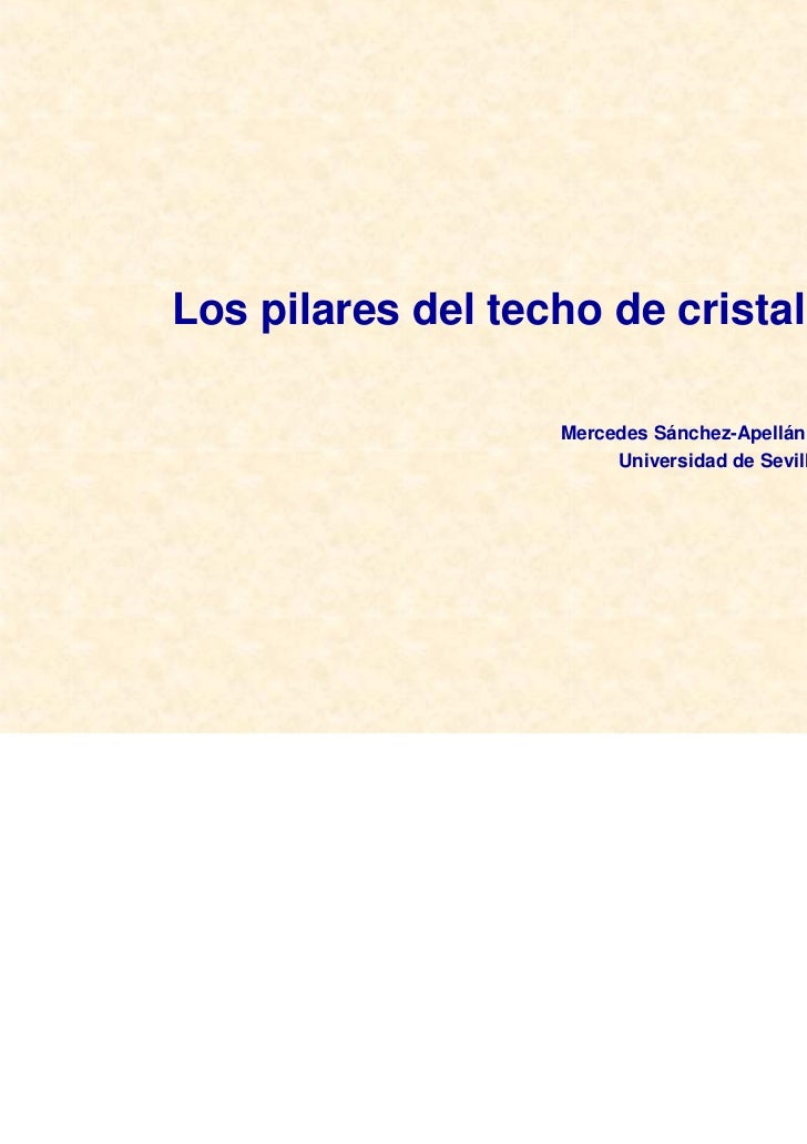 Los pilares del techo de cristal                   Mercedes Sánchez-Apellániz                        Universidad de Sevilla