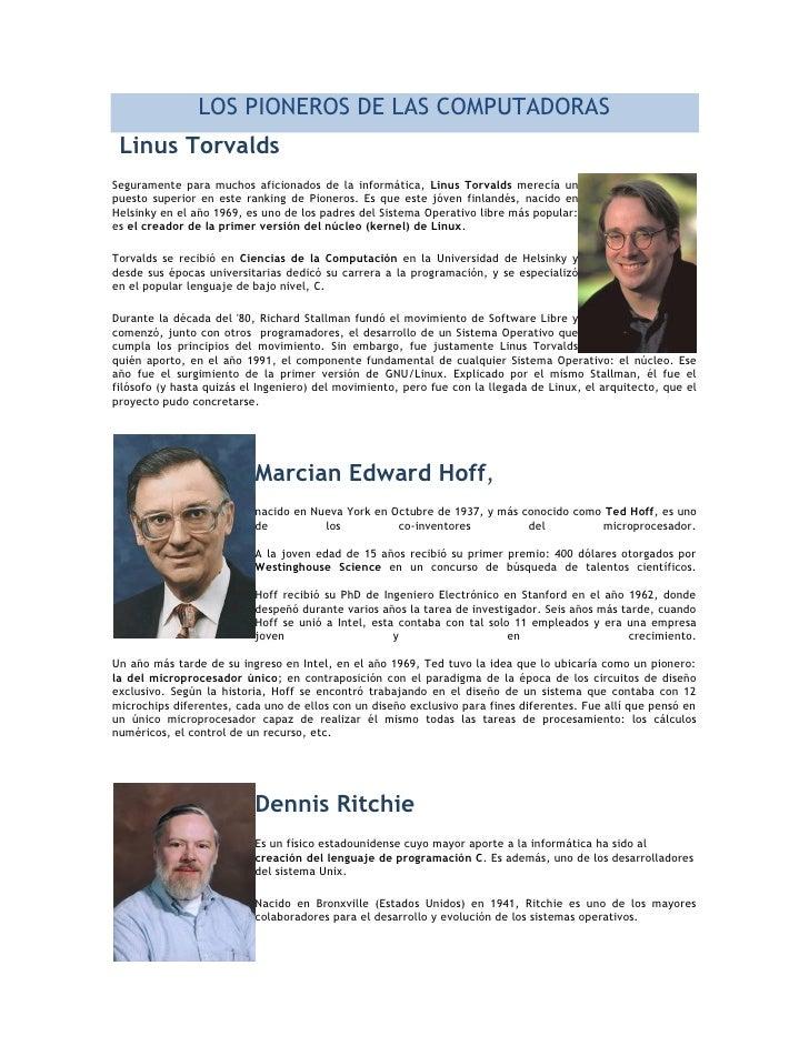 LOS PIONEROS DE LAS COMPUTADORAS  Linus Torvalds Seguramente para muchos aficionados de la informática, Linus Torvalds mer...