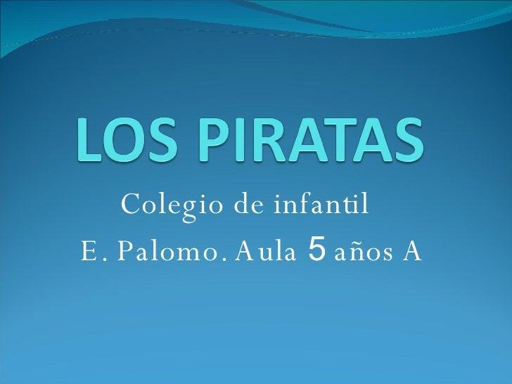 Colegio de infantil  E. Palomo. Aula  5  años A