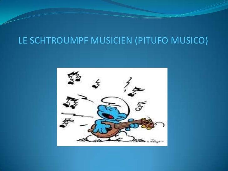Los pitufos - Schtroumpf musicien ...