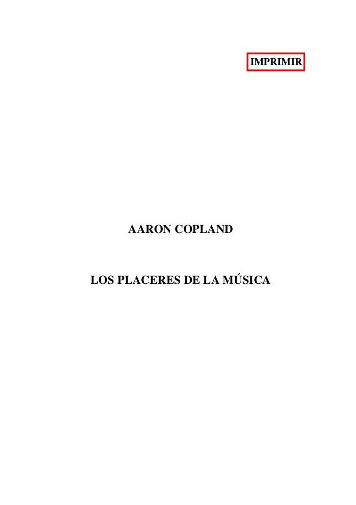 IMPRIMIR     AARON COPLANDLOS PLACERES DE LA MÚSICA